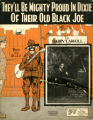 They'll be mighty proud in Dixie of their old black Joe