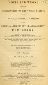 Right and wrong among the abolitionists of the United States : or, objects, principles, and measures of the original American Anti-Slavery Society, unchanged...