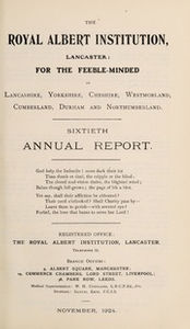 The Royal Albert Institution, Lancaster : for the feeble-minded belonging to Lancashire, Yorkshire, Cheshire, Westmorland, Cumberland, Durham and Northumberland sixtieth annual report