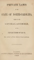 Private laws of the State of North-Carolina, passed by the General Assembly [1864-1865] Laws, etc.; Private laws of North Carolina.