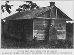 "One of the two cabins now standing in the Ante-Bellum slave ""quarters"" on El Destino plantation"