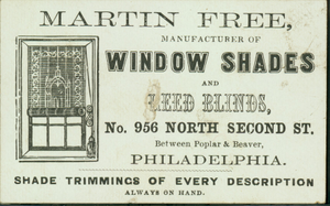 Trade card for Martin Free, window shades and reed blinds, No. 956 North Second Street, between Poplar & Beaver, Philadelphia, Pennsylvania, undated