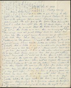 Letter from Anne Warren Weston, Boston, to Deborah Weston, Dec. 15, 1839, Sunday evening