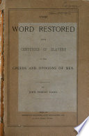 The word restored after centuries of slavery to the creeds and opinions of men