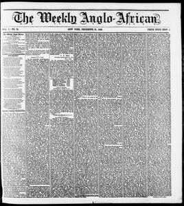 The Weekly Anglo-African. (New York [N.Y.]), Vol. 1, No. 24, Ed. 1 Saturday, December 31, 1859 The Weekly Anglo-African
