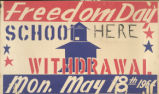 Freedom Day School Poster Freedom Day school withdrawal : Mon. May 18th, 1964