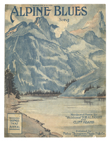 "Alpine blues / words and music by Cliff Adams and ""Oklahoma"" Bob Albright arr. by Fisher Thompson"