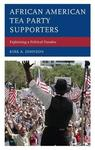 African American Tea Party Supporters: Explaining a Paradox