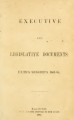 Executive and legislative documents [1863; 1864]