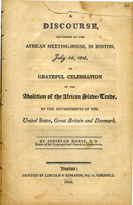 A discourse, delivered at the African meeting-house, in Boston, July 14, 1808 in grateful celebration of the abolition of the African slave-trade, by the governments of the United States, Great Britain and Denmark