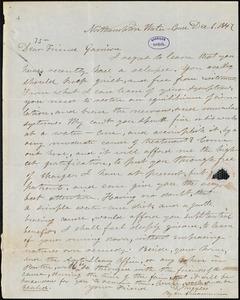 Letter from David Ruggles, Northampton, [Massachusetts], to William Lloyd Garrison, 1847 Dec[ember] 6