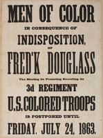 Men of color in consequence of indisposition, of Fred'k Douglass the meeting for promoting recruiting for 3d Regiment U.S. Colored Troops is postponed until Friday, July 24, 1863