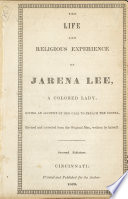 The life and religious experience of Jarena Lee, a colored lady, : giving an account of the call to preach the gospel. Revised and corrected from the original mss.