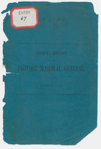 Annual Report of the Provost Marshal General, November 15, 1864