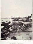 Cape Coast castle: Gold Coast colony, the ' Cabo Corso ' of the Portuguese