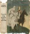 The clansman : an historical romance of the Ku Klux Klan