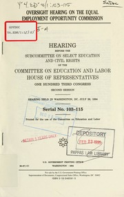 Oversight hearing on the Equal Employment Opportunity Commission : hearing before the Subcommittee on Select Education and Civil Rights of the Committee on Education and Labor, House of Representatives, One Hundred Third Congress, second session, hearing held in Washington, DC, July 26, 1994