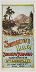 Shenandoah Valley smoking tobacco Manufactured by Wm. H. Goodwin & Co., 207 & 209 Water St., New York.