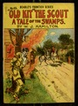 """""""Old Kit,"""" the scout : a tale of the swamps / by W. J. Hamilton."""