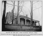 House of the Rev. John Rankin, Ripley, Ohio. Situated on the top of a high hill, this initial station was readily found by runaways from the Kentucky shore opposite