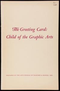 Greet card, child of the graphic arts, vol. 2, no. 2, prepared by the Arts Bureau of Gartner & Bender, Inc., 510 Madison Avenue, New York, New York