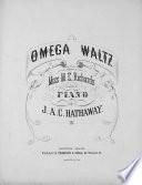 Omega waltz