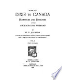 From Dixie to Canada : romance and realities of the underground railroad /