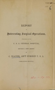 Report of interesting surgical operations, performed at the U.S.A. General Hospital, Beverly, New Jersey