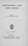 Methodism and the Negro; Edited by I. L. Thomas, D.D. [Title page]