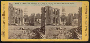 Ruins of Central and Secession Hall, and St. Philips church in the centre of the picture, Charleston, S.C.