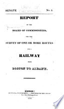 Report of the Board of commissioners, for the survey of one or more routes for a railway from Boston to Albany