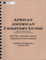 African American cemetery guide: four generations of the pioneer families: Bluff City, Channing, Aurora, Batavia and other locations / compiled by Raleigh Sutton