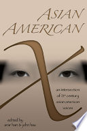Asian American X : an intersection of 21st century Asian American voices