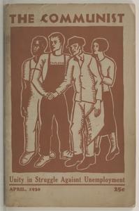 The Communist Vol IX. No. 4: Unity in Struggle Against Unemployment