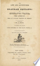 The life and adventures of Olaudah Equiano; or Gustavus Vassa, the African. : From an account written by himself. /