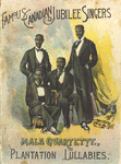 Famous Canadian Jubilee singers male quartette, plantation lullabies. [cover]