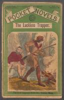 The luckless trapper, or, The haunted hunter