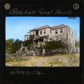 Rosehall Great House, Jamaica, ca.1875-ca.1940