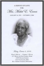 A service of love for Mrs. Mabel E. Eanes, January 16, 1935-October 2, 2006, Friday, October 6, 2006, Wake 1:00 p.m., Funeral 1:30 p.m., E. F. Boyd and Son Funeral Home, 15357 Euclid Avenue, East Cleveland, Ohio, Rev. George Jackson, officiating