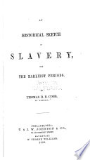 An historical sketch of slavery, from the earliest period