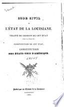Code civil de l'État de la Louisiane : traité de cession de cet État par la France, constitution de cet État, Constitution des États-Unis d'Amérique