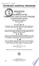 Veterans' Hospital Program : hearings before the United States Senate Committee on Labor and Public Welfare, Subcommittee on Veterans Affairs, Eightieth Congress, second session, on Feb. 2, 3, 6, 10, 1948