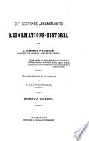 Det sextonde århundradets reformations-historia Histoire de la Réformation du seizième siècle Swedish