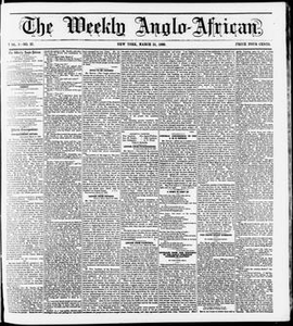 The Weekly Anglo-African. (New York [N.Y.]), Vol. 1, No. 37, Ed. 1 Saturday, March 31, 1860 The Weekly Anglo-African