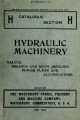Catalogue section H : hydraulic machinery : valves, presses and draw benches, power pumps and accumulators, built by the Waterbury Farrel Foundry and Machine Company