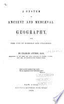 A system of ancient and mediæval geography for the use of schools and colleges
