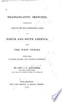 Transatlantic sketches, comprising visits to the most interesting scenes in North and South America, and the West Indies. With notes on negro slavery and Canadian emigration