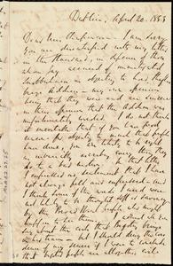 Letter from Richard Davis Webb, Dublin, [Ireland], to Maria Weston Chapman, April 20, 1853