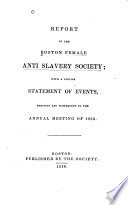 Report of the Boston Female Anti Slavery Society : with a concise statement of events, previous and subsequent to the annual meeting of 1835