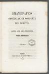 Emancipation immédiate et complète des esclaves: appel aux abolitionistes